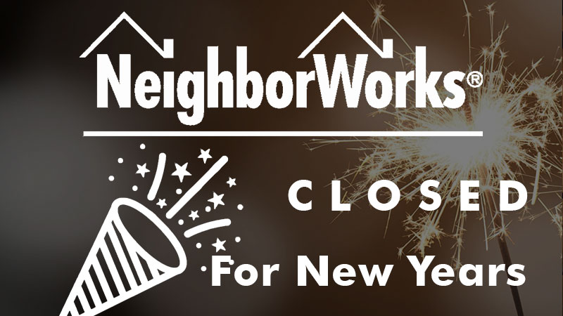 Closed for New Years | Neighborworks Blackhawk Region