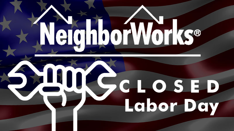 Closed Labor Day | Neighborworks Blackhawk Región